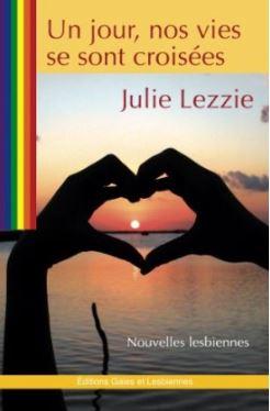 Couverture du livre : Un jour, nos vies se sont croisées de Julie Lezzie