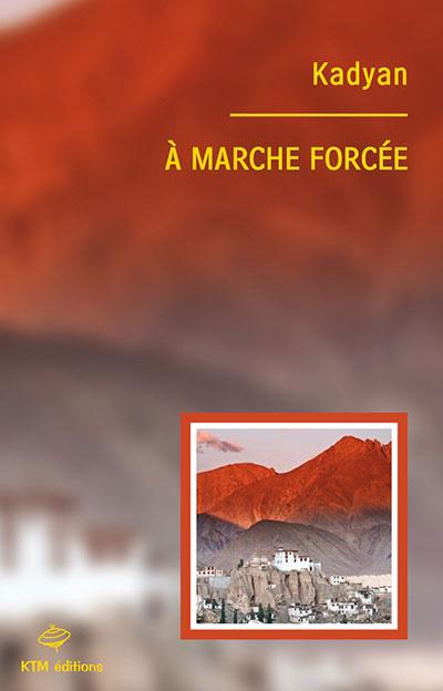 Couverture du livre : À Marche Forcée de Kadyan