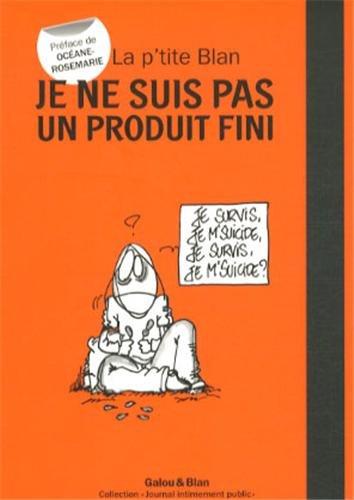 Couverture du livre : Je ne suis pas un produit fini de La P'tite Blan