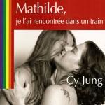 Mathidle je l'ai rencontrée dans un train de Cy Jung