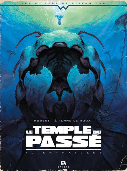 Couverture du livre : Le Temple du Passé : Tome 1 : Entrailles de Hubert et Etienne Le Roux