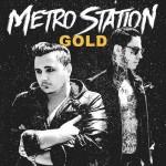 Metro Station Gold