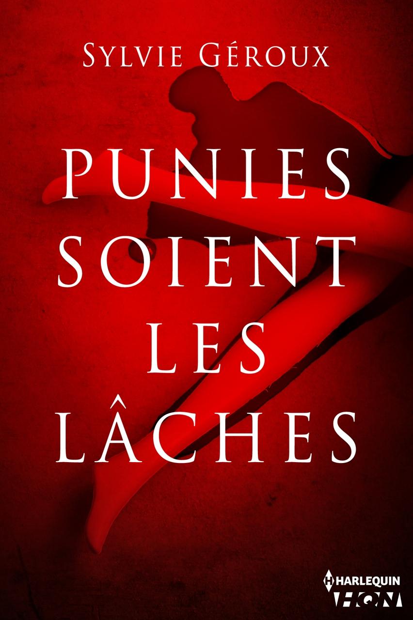 Couverture du livre : Punies soient les lâches de Sylvie Géroux