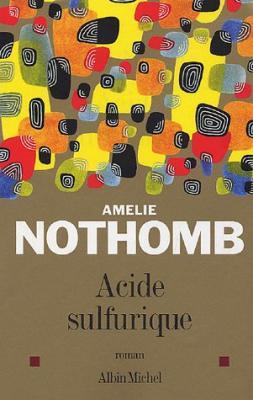 Couverture du livre : Acide Sulfurique d'Amélie Nothomb
