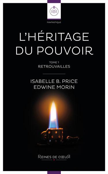 L'Héritage du Pouvoir tome 1 - Isabelle B Price et Edwine Morin