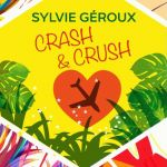 Crash & Crush - Sylvie Geroux