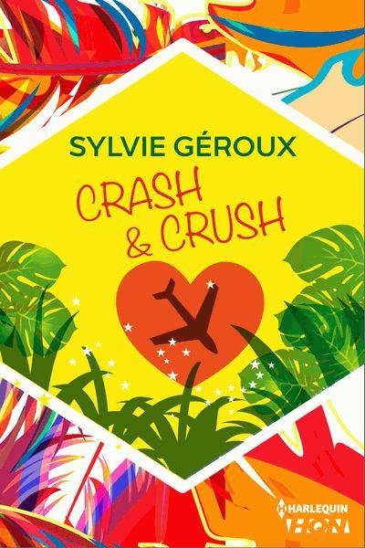 Couverture du livre : Crash & Crush de Sylvie Geroux