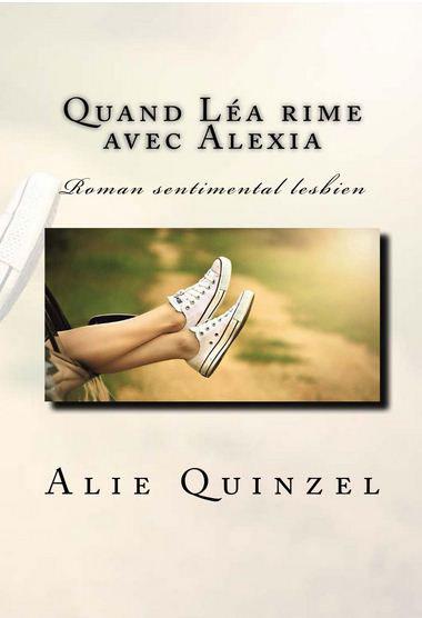 Couverture du livre : Quand Léa Rime avec Alexia d'Alie Quinzel
