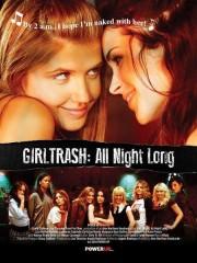 Affiche : Girltrash: All Night Long
