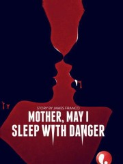 Affiche : Mother, May I Sleep With Danger?