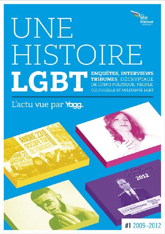 Couverture du livre : Une Histoire LGBT  – L'actu vue par Yagg – Tome 1
