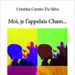 Moi je l'appelais Cham de Cristina Carmo Da Silva