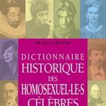 Dictionnaire historique des homosexuel.le.s célèbres de Michel Larivière